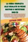 La Guida Completa Alle Insalate Di Pesce Gustose E Dietetiche 2021/22: Il ricettario definitivo sulle migliori ricette di insalate di pesce, le più gu Cover Image