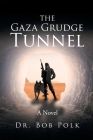 The Gaza Grudge Tunnel Cover Image