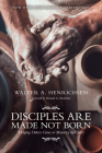 Disciples Are Made Not Born: Helping Others Grow to Maturity in Christ Cover Image