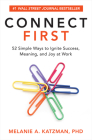 Connect First: 52 Simple Ways to Ignite Success, Meaning, and Joy at Work Cover Image