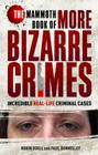 The Mammoth Book of More Bizarre Crimes (Mammoth Books) Cover Image