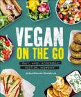 Vegan on the Go: Fast, Easy, Affordable Anytime, Anywhere Cover Image
