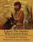 Lokael: The Donkey Who Carried Jesus Cover Image