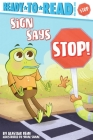 Sign Says Stop!: Ready-to-Read Pre-Level 1 Cover Image