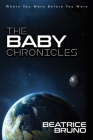 The Baby Chronicles: Where You Were Before You Were Cover Image