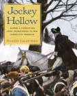 Jockey Hollow: Where a Forgotten Army Persevered to Win America's Freedom Cover Image
