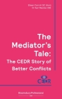 The Mediator's Tale: The Cedr Story of Better Conflicts Cover Image