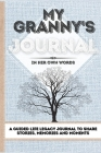 My Granny's Journal: A Guided Life Legacy Journal To Share Stories, Memories and Moments - 7 x 10 Cover Image