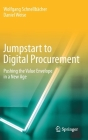 Jumpstart to Digital Procurement: Pushing the Value Envelope in a New Age Cover Image