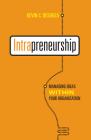 Intrapreneurship: Managing Ideas Within Your Organization (Rotman-Utp Publishing) Cover Image