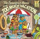 The Berenstain Bears and Too Much Vacation (Berenstain Bears First Time Chapter Books) Cover Image