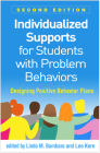 Individualized Supports for Students with Problem Behaviors, Second Edition: Designing Positive Behavior Plans Cover Image