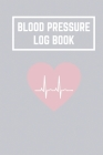 Blood Pressure Log Book: Monitor your Blood Pressure up to 4 times a day with this handy log book! Cover Image