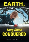 Earth, Long Since Conquered Cover Image