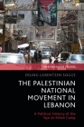 The Palestinian National Movement in Lebanon: A Political History of the 'Ayn Al-Hilwe Camp Cover Image