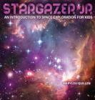 Stargazer Jr: An Introduction to Space Exploration for Kids Cover Image