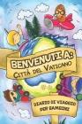Benvenuti A Città del Vaticano Diario Di Viaggio Per Bambini: 6x9 Diario di viaggio e di appunti per bambini I Completa e disegna I Con suggerimenti I Cover Image
