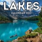 Lakes Calendar 2021: 16-Month Calendar, Cute Gift Idea For Lake Lovers Women & Men Cover Image