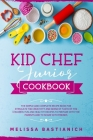 kid chef junior cookbook: The simple and complete recipe book for stimulate the creativity and a sense of taste of the children. Fun and healthy Cover Image
