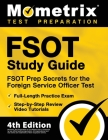 FSOT Study Guide - FSOT Prep Secrets, Full-Length Practice Exam, Step-by-Step Review Video Tutorials for the Foreign Service Officer Test: [4th Editio Cover Image