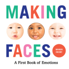 Making Faces: A First Book of Emotions Cover Image