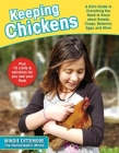 Keeping Chickens: A Kid's Guide to Everything You Need to Know about Breeds, Coops, Behavior, Eggs, and More! Cover Image