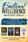 Emotional Intelligence Mastery Bible: THIS BOOK INCLUDES EMOTIONAL INTELLIGENCE - HOW TO ANALYZE PEOPLE - DARK PSYCHOLOGY AND MANIPULATION - Cognitive Cover Image