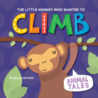 The Little Monkey Who Wanted to Climb (Animal Tales) Cover Image
