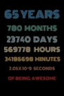 65 years of being awesome: Vintage Birthday gift for 65 years old / 65th birthday gifts for kids, men and women Cover Image