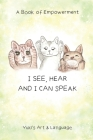 I See, Hear & I Can Speak: A Book of Empowerment Cover Image