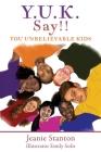 Y.U.K. Say!! YOU UNBELIEVABLE KIDS Cover Image