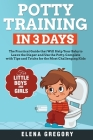 Potty Training in 3 Days: The Practical Guide that Will Help your Baby to Leave the Diaper and Use the Potty. Complete with Tips and Tricks for Cover Image