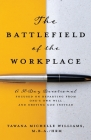 The Battlefield of the Workplace: A 30-Day Devotional Focused on Departing from One's Own Will and Obeying God Instead Cover Image