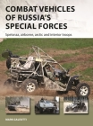 Combat Vehicles of Russia's Special Forces: Spetsnaz, airborne, Arctic and interior troops (New Vanguard) Cover Image
