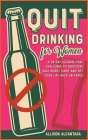 Quit Drinking for Women: A 28-Day Alcohol-Free Challenge to Eradicate Your Worst Habit and Get Your Life Back on Track Cover Image