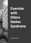 Exercise with Ehlers Danlos Syndrome Cover Image
