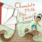 Chocolate Milk, Por Favor: Celebrating Diversity with Empathy Cover Image
