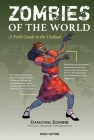 Zombies of the World: A Field Guide to the Undead Cover Image