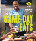 Game-Day Eats: 100 Recipes for Homegating Like a Pro Cover Image