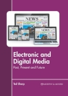 Electronic and Digital Media: Past, Present and Future Cover Image