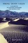 Hiking Death Valley: A Guide to Its Natural Wonders and Mining Past Cover Image