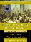 From Dawn to Decadence: 500 Years of Western Cultural Life 1500 to the Present Cover Image