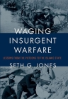 Waging Insurgent Warfare: Lessons from the Vietcong to the Islamic State Cover Image