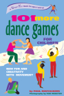 101 More Dance Games for Children: New Fun and Creativity with Movement Cover Image