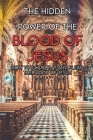 The Hidden Power Of The Blood Of Jesus: How You Can Pray And Plead The Blood Of Jesus: Importance Of The Blood Of Jesus To Believers Cover Image