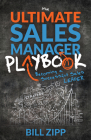 The Ultimate Sales Manager Playbook: Becoming a Successful Sales Leader Cover Image