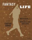 Tabitha Soren: Fantasy Life: Baseball and the American Dream (Signed Edition) Cover Image