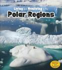 Living and Nonliving in the Polar Regions (Is It Living or Nonliving?) Cover Image
