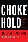 Chokehold: Policing Black Men Cover Image