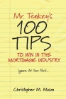 Mr. Tenkey's   //   100 Tips to Win in the Mortgage Industry: Ignore At Your Peril... Cover Image
